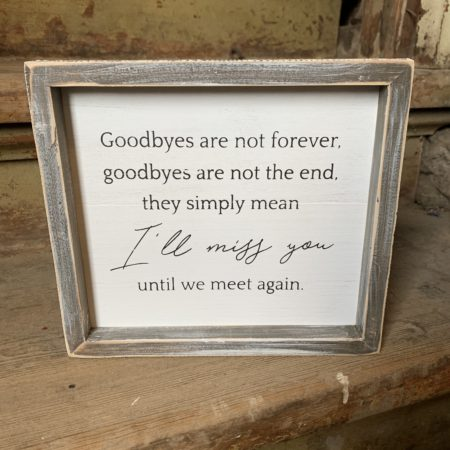 """""""Goodbyes are not Forever..."""" Memorial Plaque"""