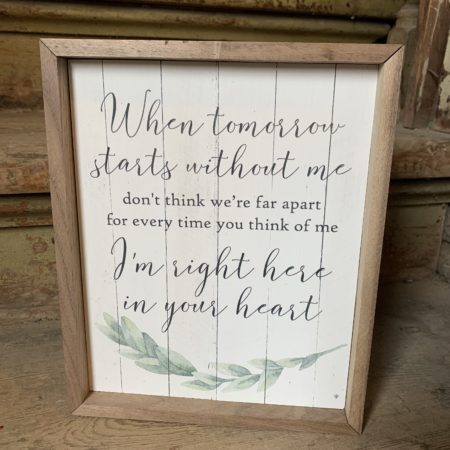 """""""When tomorrow starts without me..."""" Plaque"""