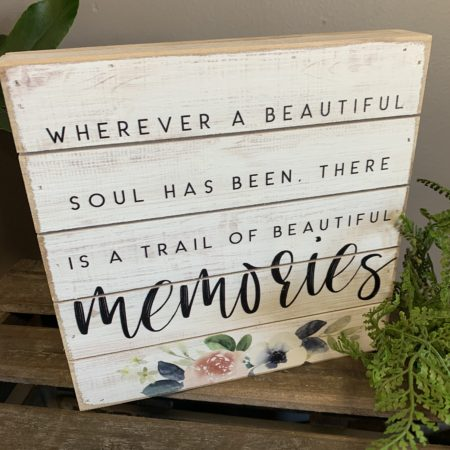 """""""...is a trail of beautiful memories."""" Memorial Plaque"""