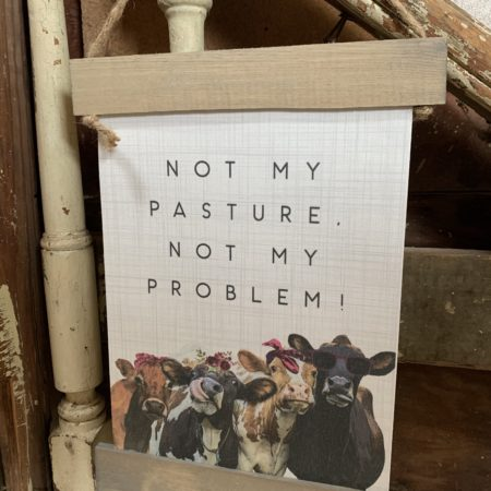 """""""Not my pasture, not my problem!"""" Banner"""